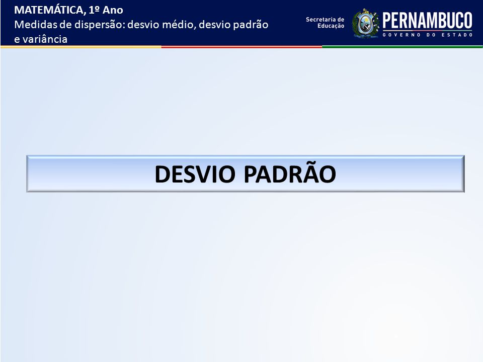 DESVIO PADRÃO MATEMÁTICA, 1º Ano