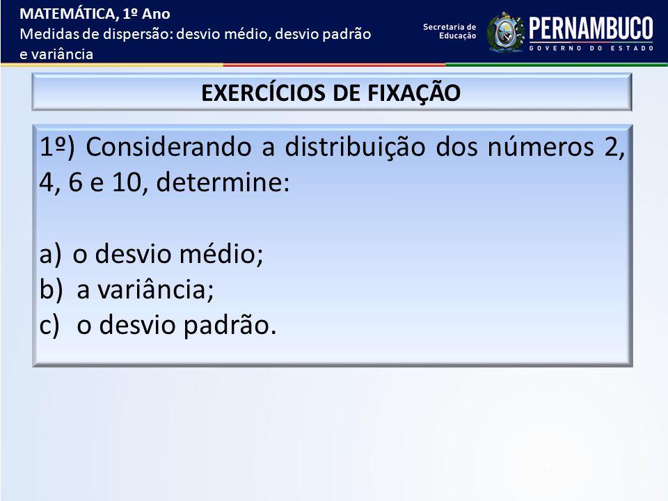 1º) Considerando a distribuição dos números 2, 4, 6 e 10, determine: