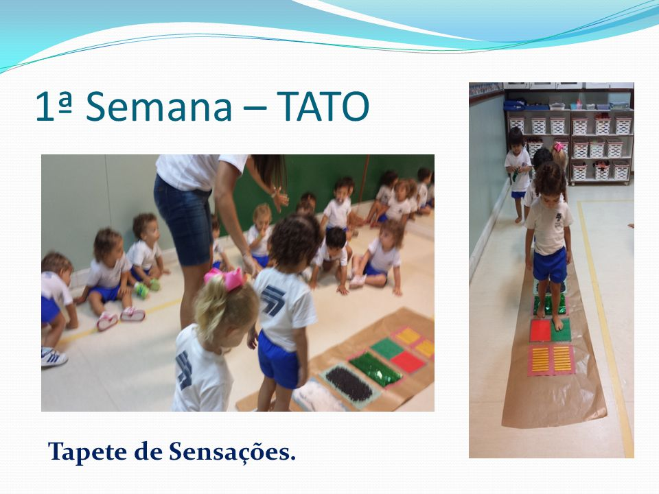 1ª Semana – TATO Tapete de Sensações.