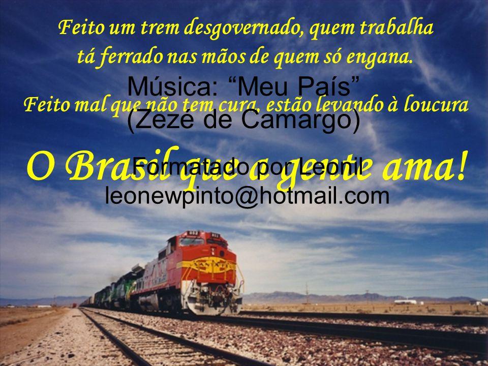 O Brasil Que A Gente Ama! Por Quê Será Que Está Faltando