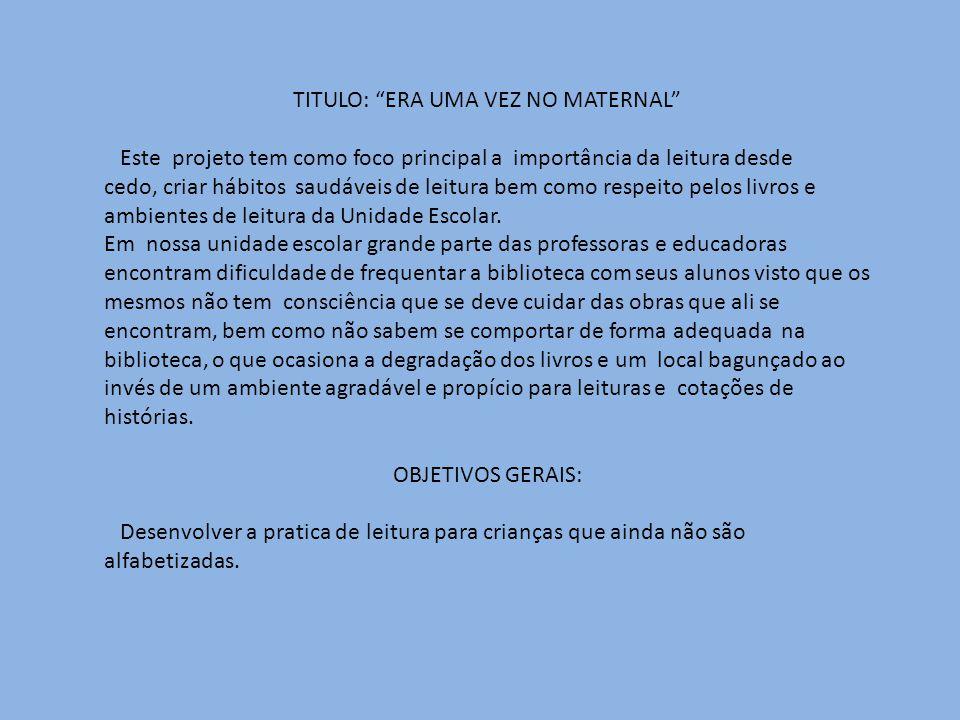 TITULO: ERA UMA VEZ NO MATERNAL