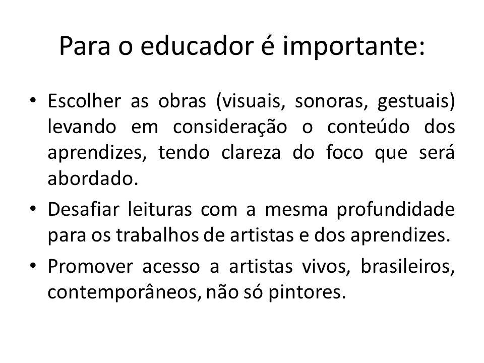 Para o educador é importante: