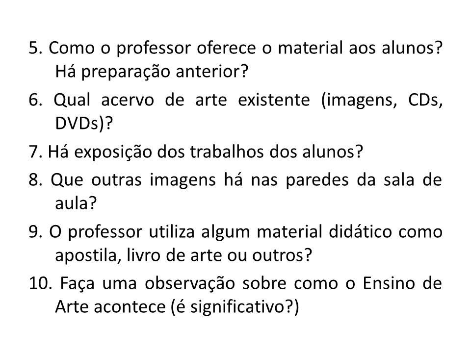 5. Como o professor oferece o material aos alunos
