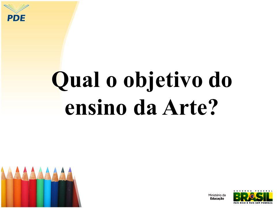 Qual o objetivo do ensino da Arte