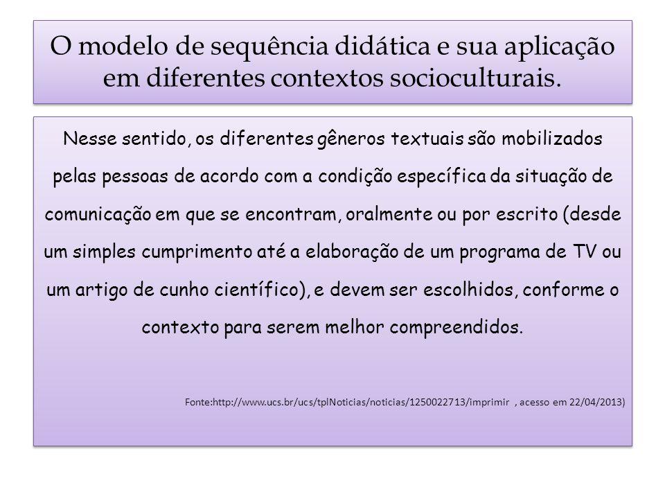 O modelo de sequência didática e sua aplicação em diferentes contextos socioculturais.