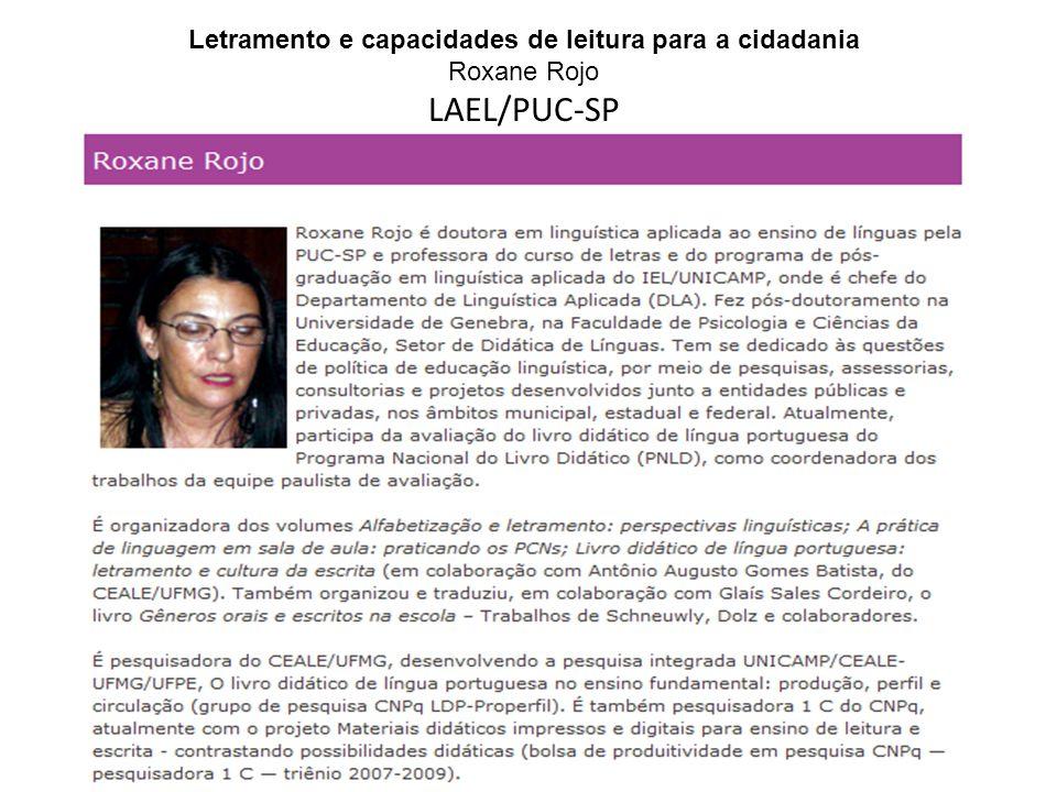Letramento e capacidades de leitura para a cidadania Roxane Rojo LAEL/PUC-SP