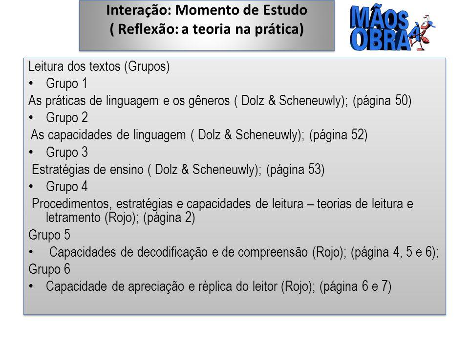 Interação: Momento de Estudo ( Reflexão: a teoria na prática)