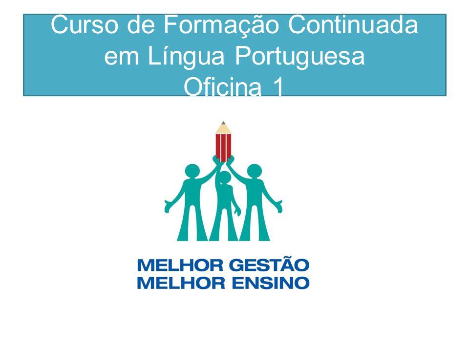 Curso de Formação Continuada em Língua Portuguesa Oficina 1