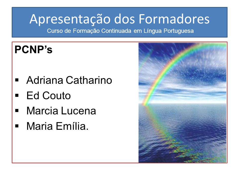 Apresentação dos Formadores Curso de Formação Continuada em Língua Portuguesa