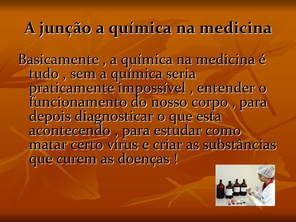 A junção a química na medicina