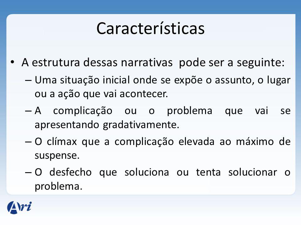 Características A estrutura dessas narrativas pode ser a seguinte: