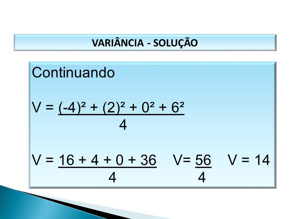 Continuando V = (-4)² + (2)² + 0² + 6² 4