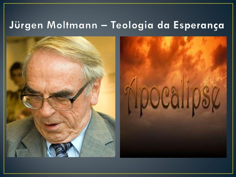 Jürgen Moltmann – Teologia da Esperança