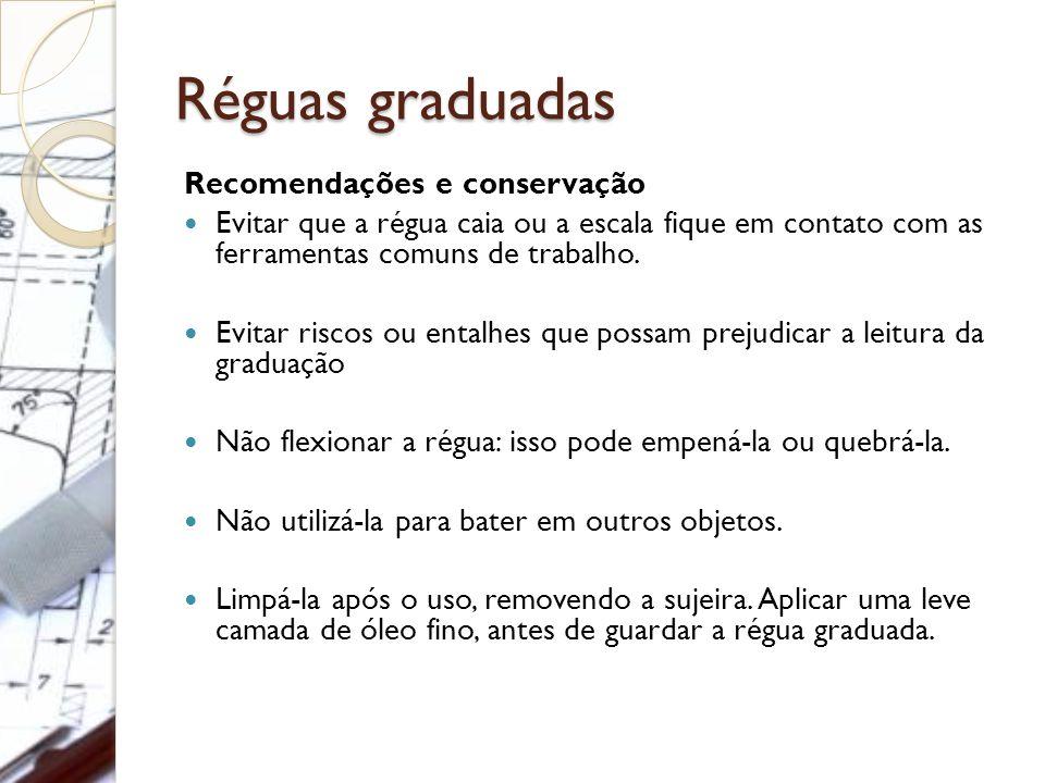 Réguas graduadas Recomendações e conservação