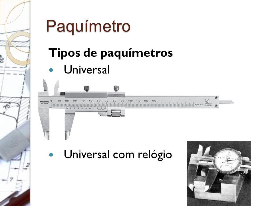 Paquímetro Tipos de paquímetros Universal Universal com relógio