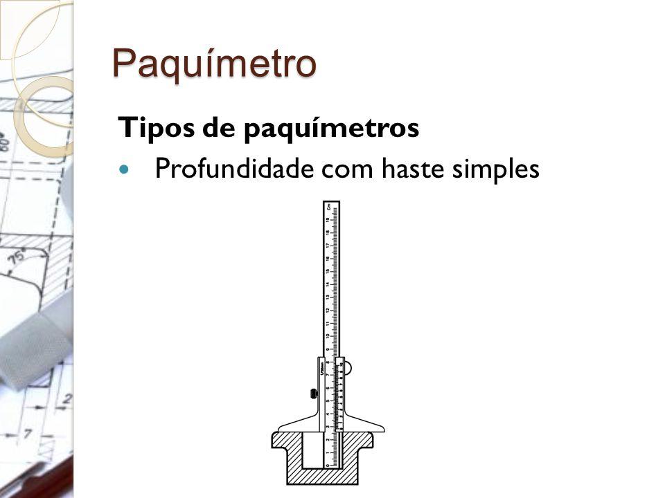 Paquímetro Tipos de paquímetros Profundidade com haste simples