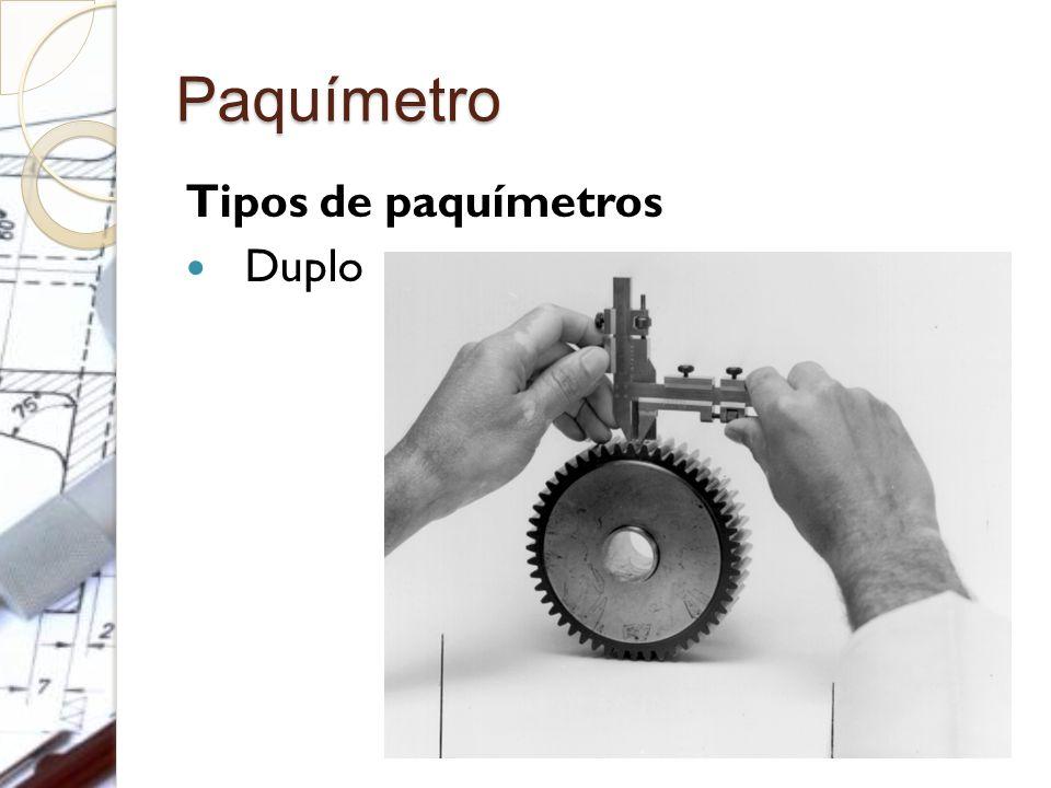 Paquímetro Tipos de paquímetros Duplo