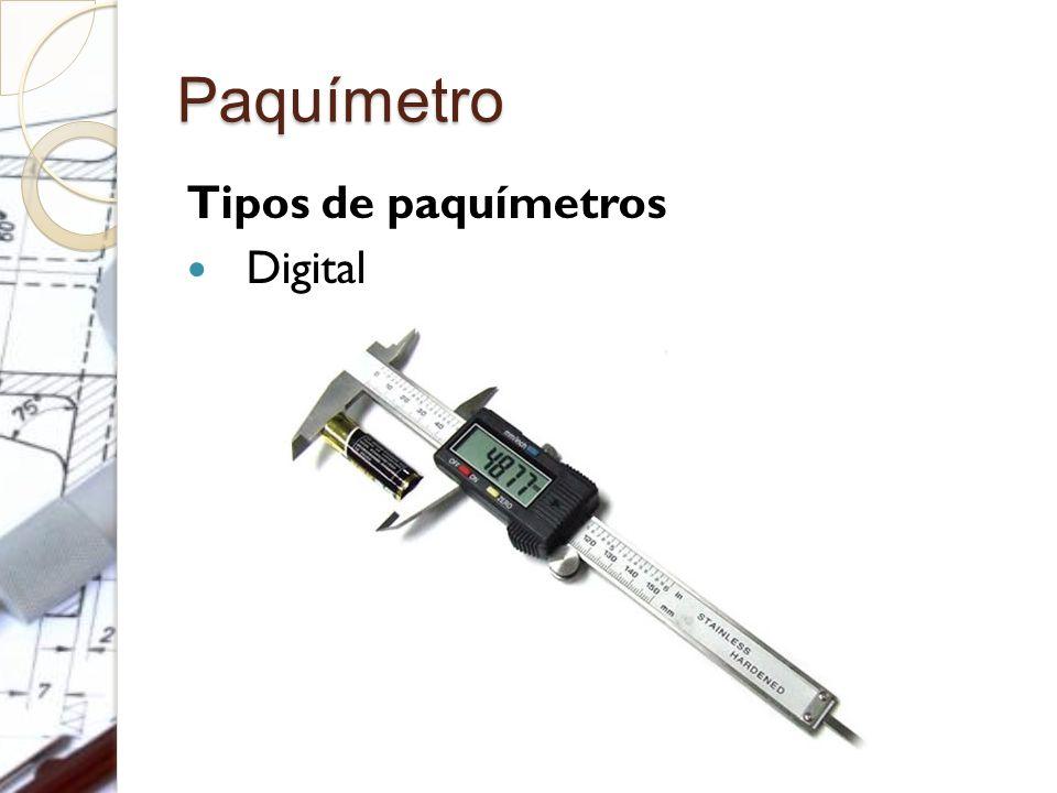 Paquímetro Tipos de paquímetros Digital