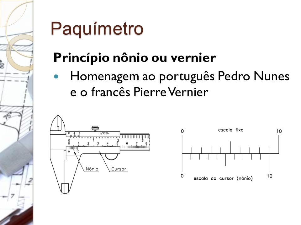 Paquímetro Princípio nônio ou vernier