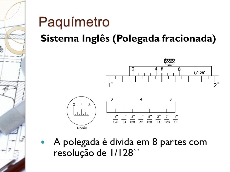 Paquímetro Sistema Inglês (Polegada fracionada)