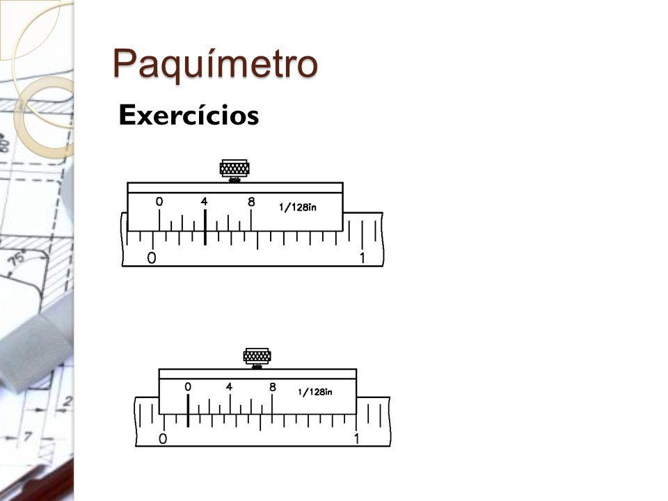 Paquímetro Exercícios