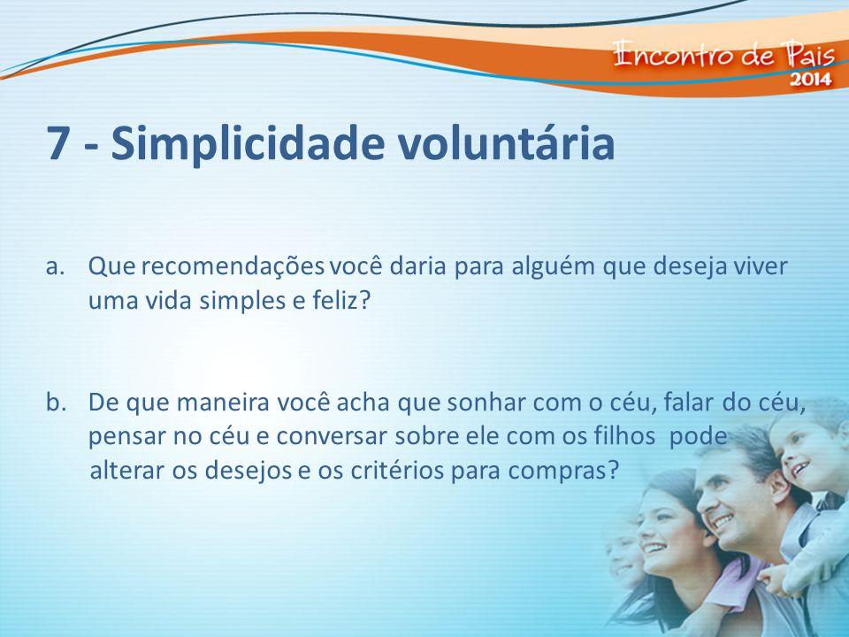 7 - Simplicidade voluntária