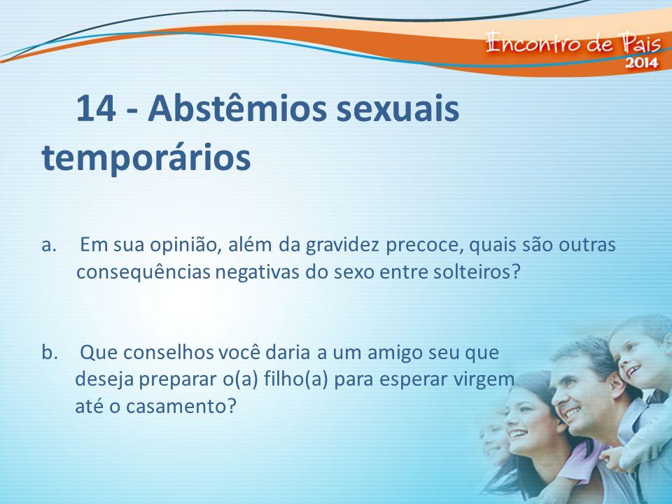14 - Abstêmios sexuais temporários