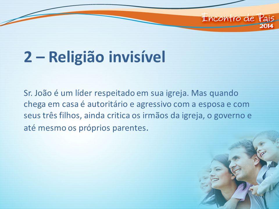 2 – Religião invisível