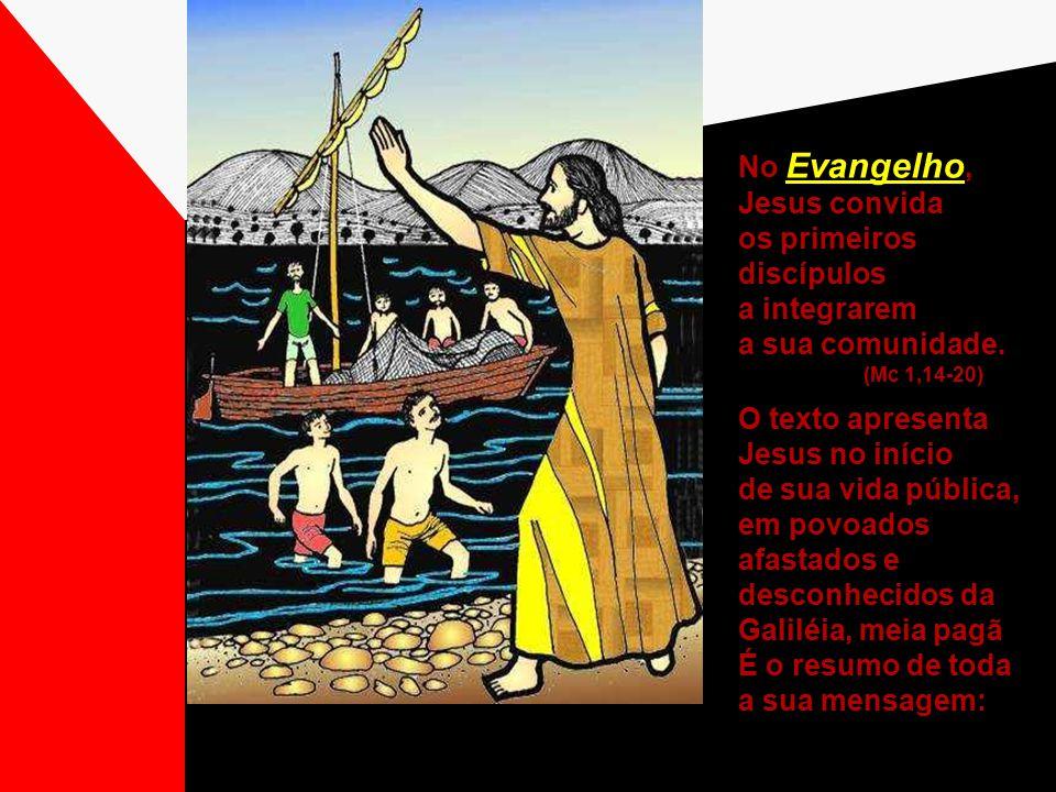 No Evangelho, Jesus convida os primeiros discípulos