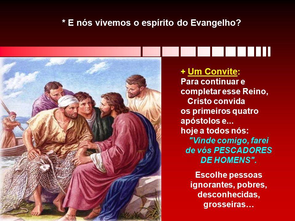 * E nós vivemos o espírito do Evangelho