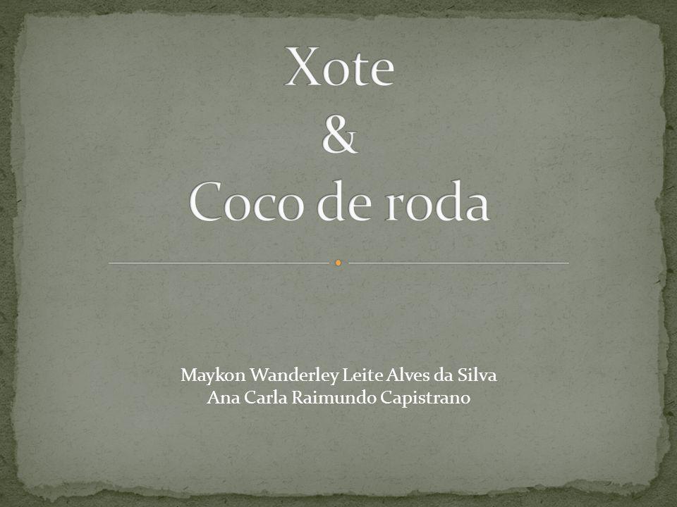 Xote & Coco de roda Maykon Wanderley Leite Alves da Silva