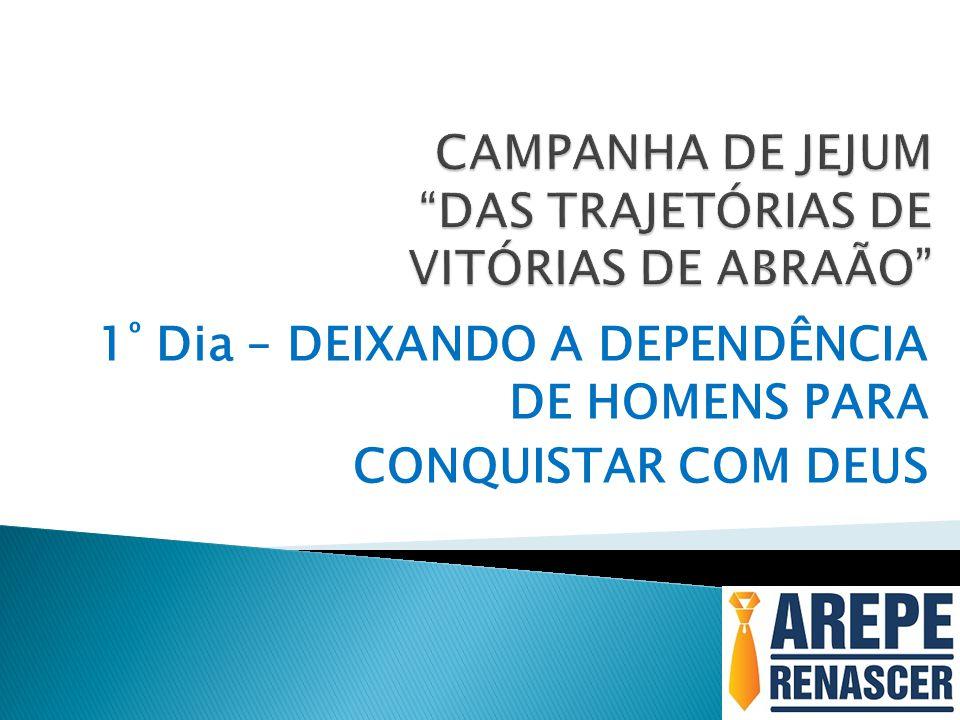 CAMPANHA DE JEJUM DAS TRAJETÓRIAS DE VITÓRIAS DE ABRAÃO