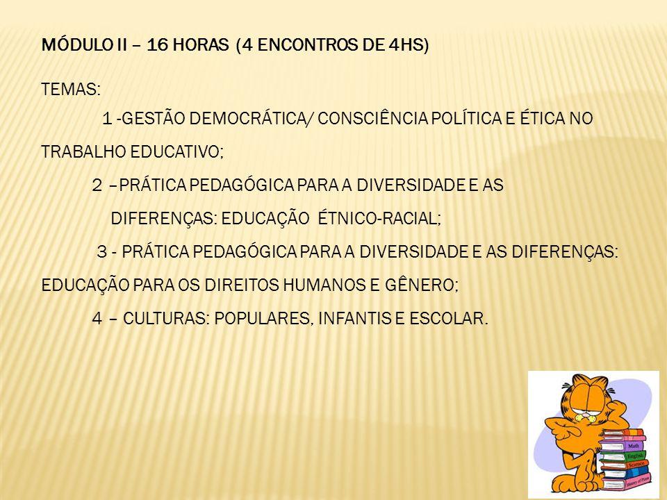 MÓDULO II – 16 HORAS (4 ENCONTROS DE 4HS)