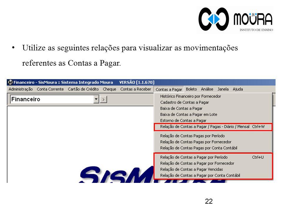 Utilize as seguintes relações para visualizar as movimentações referentes as Contas a Pagar.