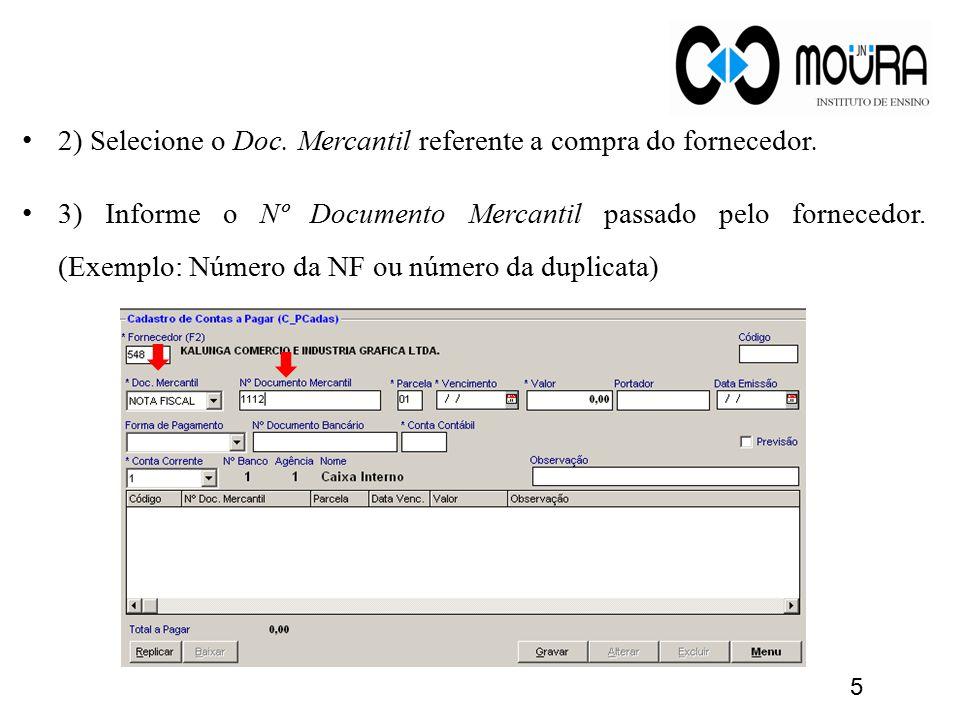2) Selecione o Doc. Mercantil referente a compra do fornecedor.