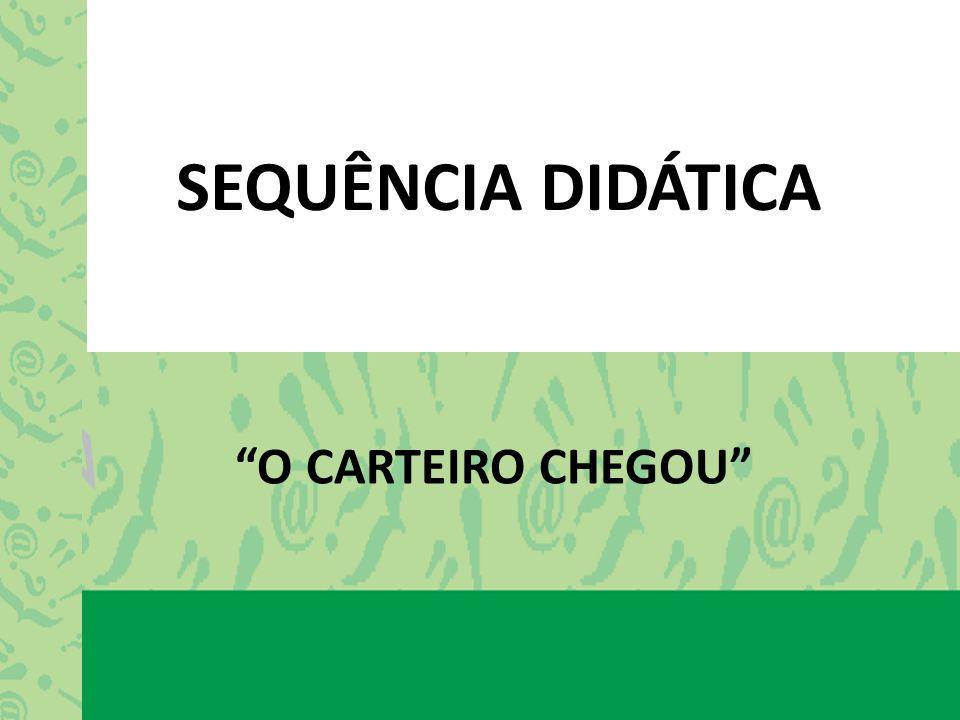 SEQUÊNCIA DIDÁTICA O CARTEIRO CHEGOU