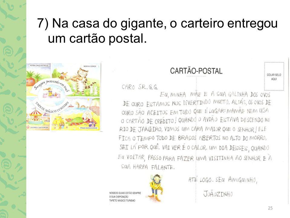 7) Na casa do gigante, o carteiro entregou um cartão postal.