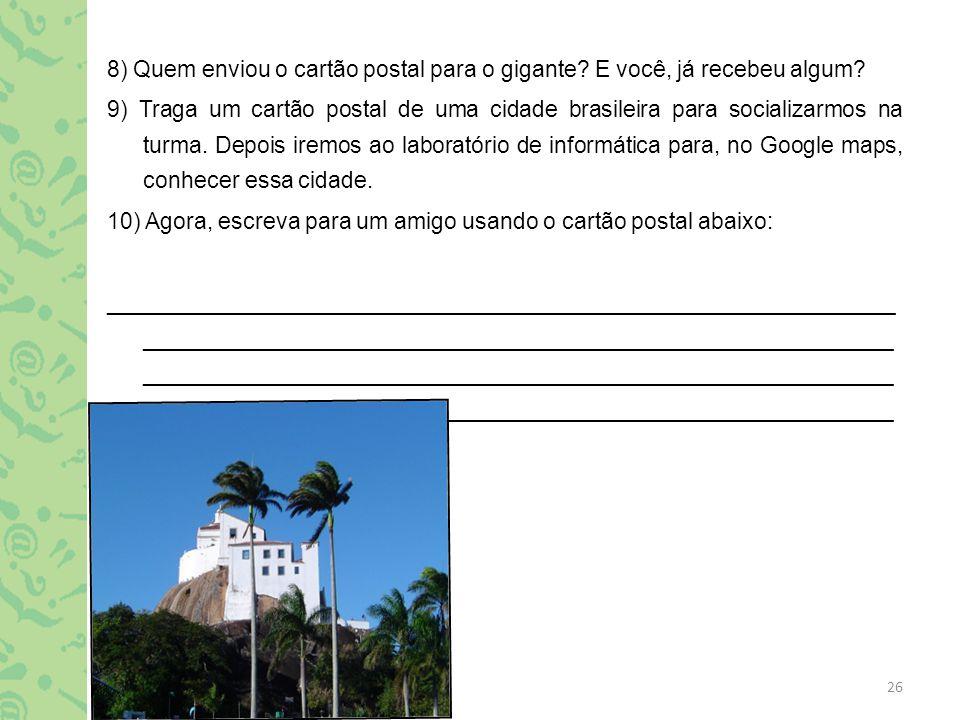 8) Quem enviou o cartão postal para o gigante E você, já recebeu algum