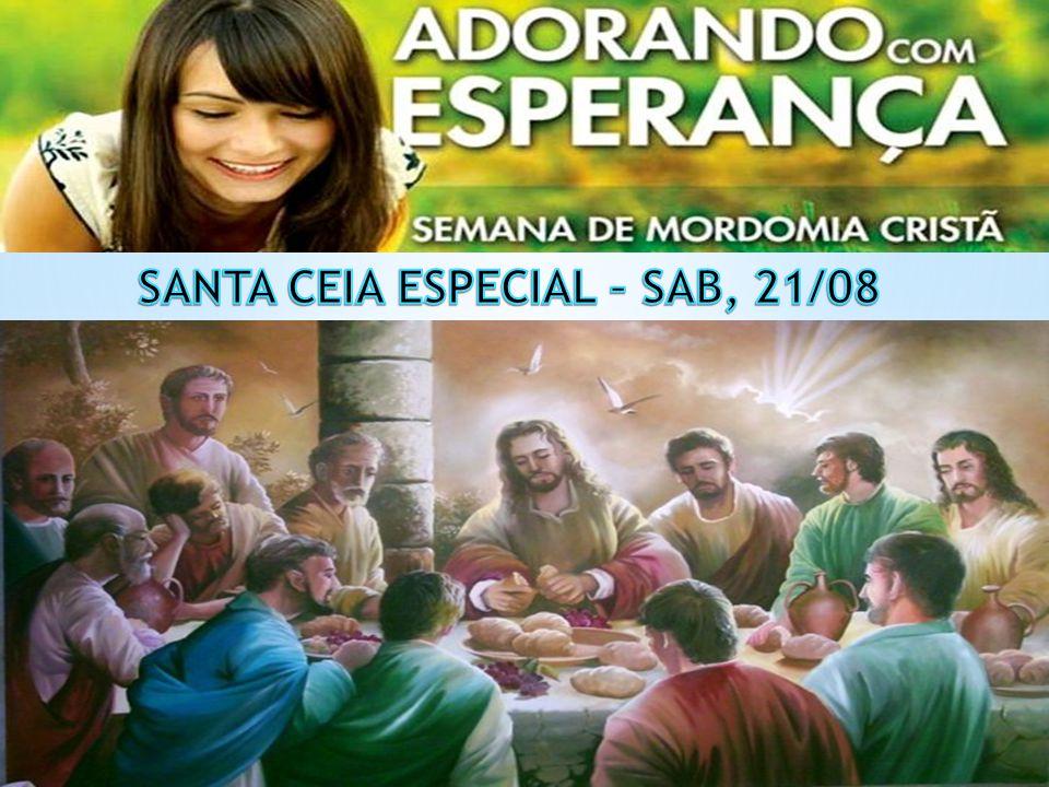 SANTA CEIA ESPECIAL – SAB, 21/08