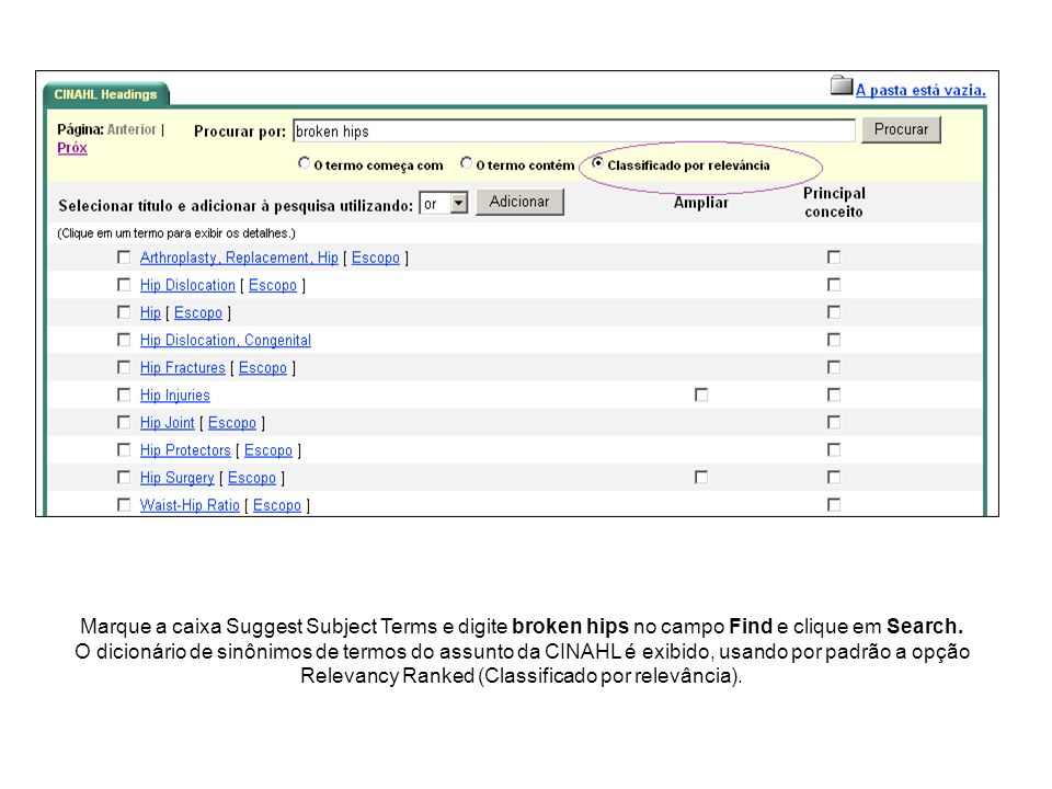 Marque a caixa Suggest Subject Terms e digite broken hips no campo Find e clique em Search.