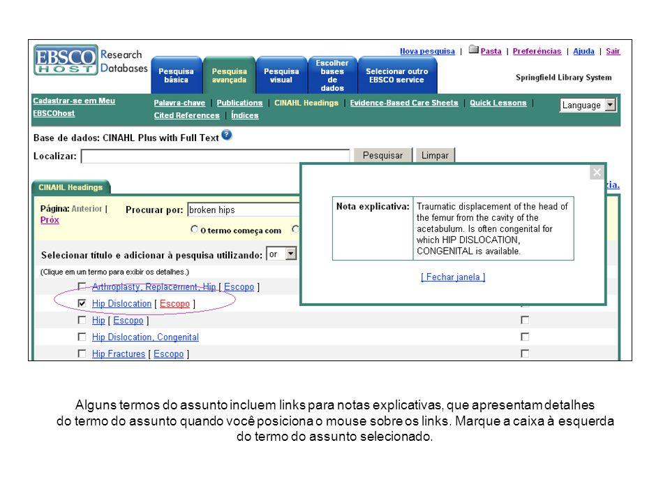 Alguns termos do assunto incluem links para notas explicativas, que apresentam detalhes do termo do assunto quando você posiciona o mouse sobre os links.