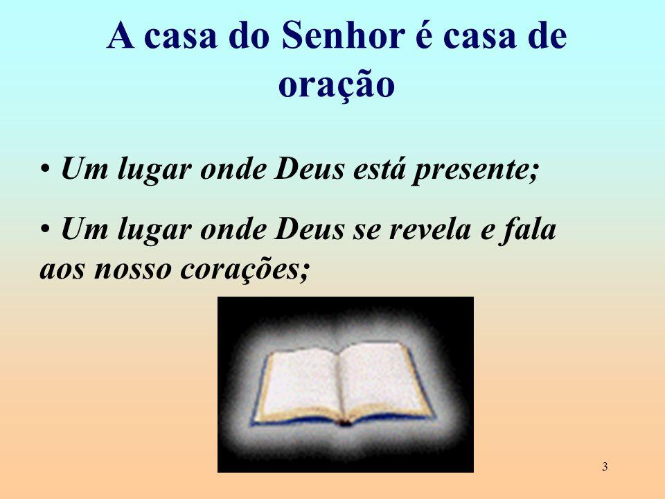 A casa do Senhor é casa de oração
