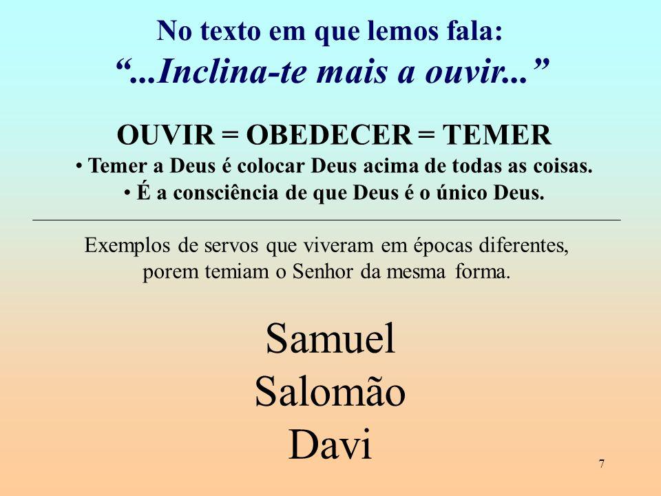 Samuel Salomão Davi ...Inclina-te mais a ouvir...