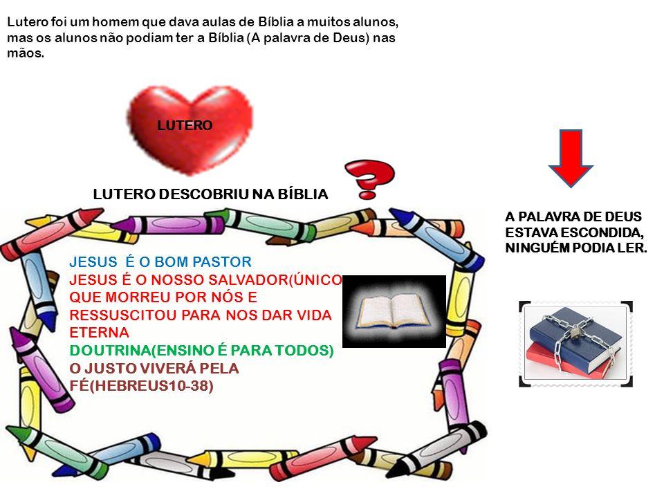 LUTERO DESCOBRIU NA BÍBLIA