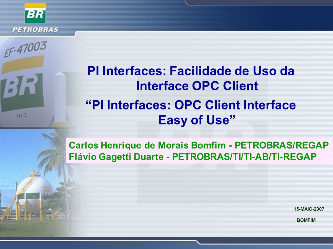 PI Interfaces: Facilidade de Uso da Interface OPC Client PI Interfaces: OPC Client Interface Easy of Use