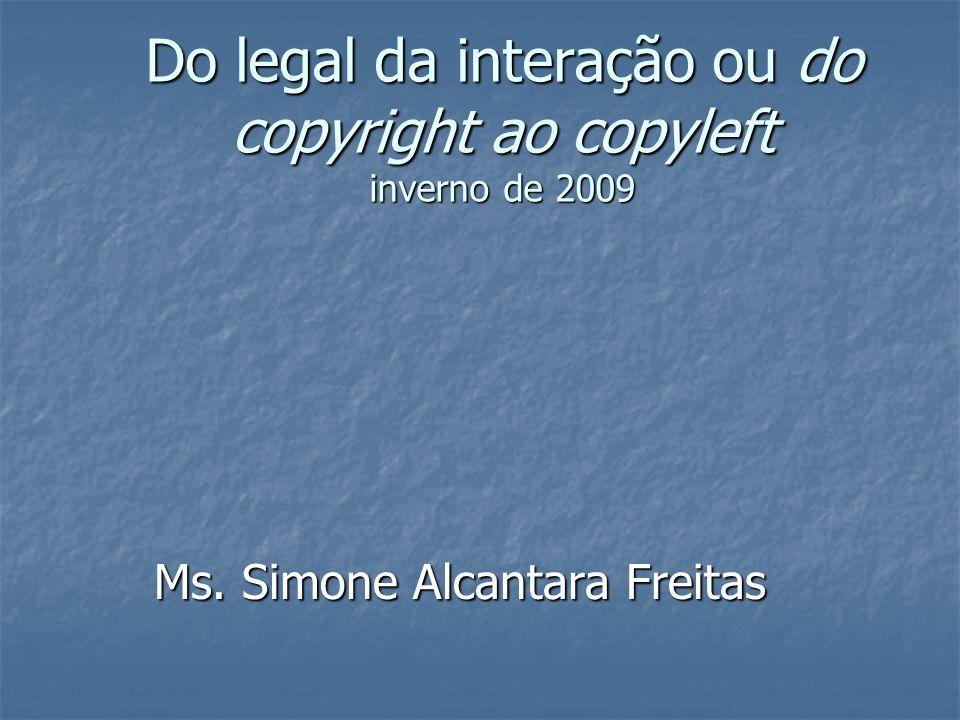 Do legal da interação ou do copyright ao copyleft inverno de 2009