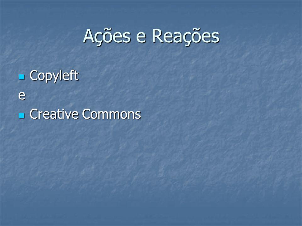 Ações e Reações Copyleft e Creative Commons