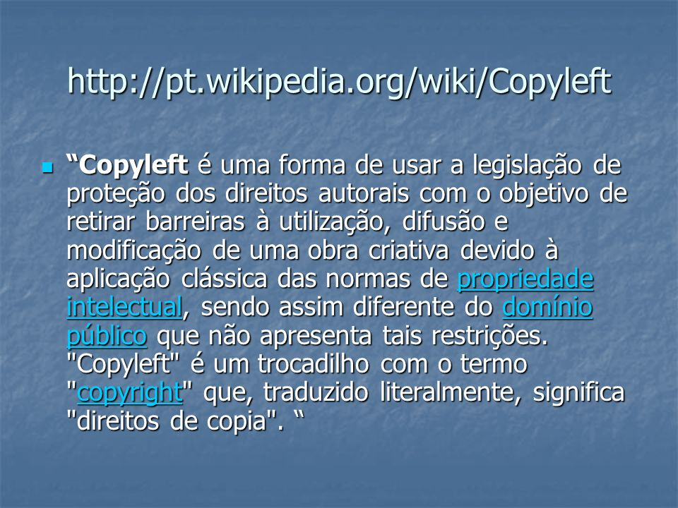 http://pt.wikipedia.org/wiki/Copyleft