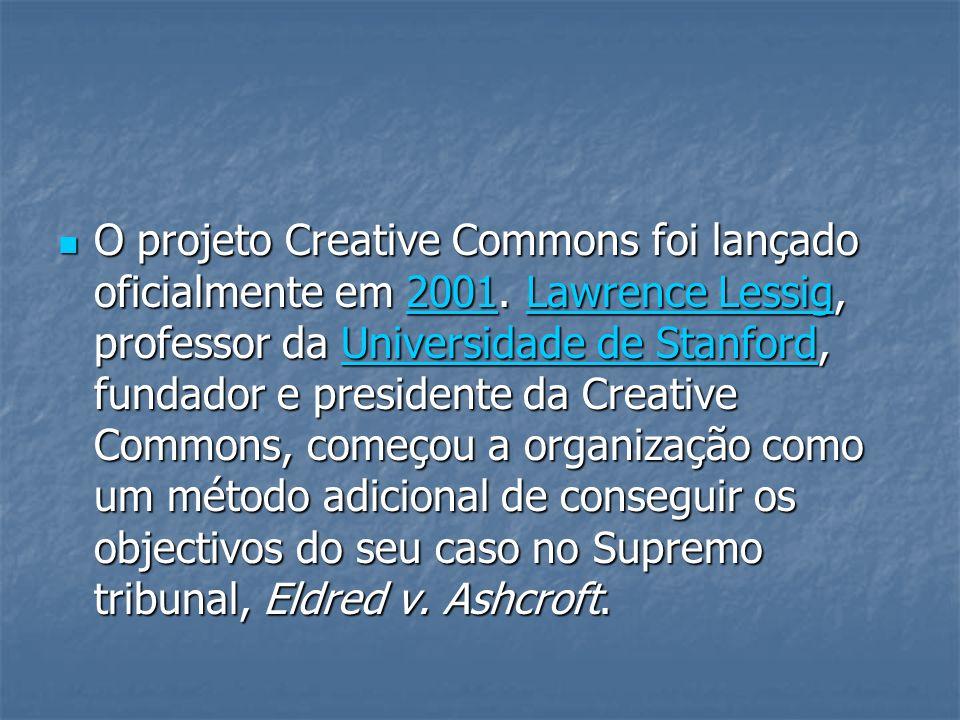 O projeto Creative Commons foi lançado oficialmente em 2001