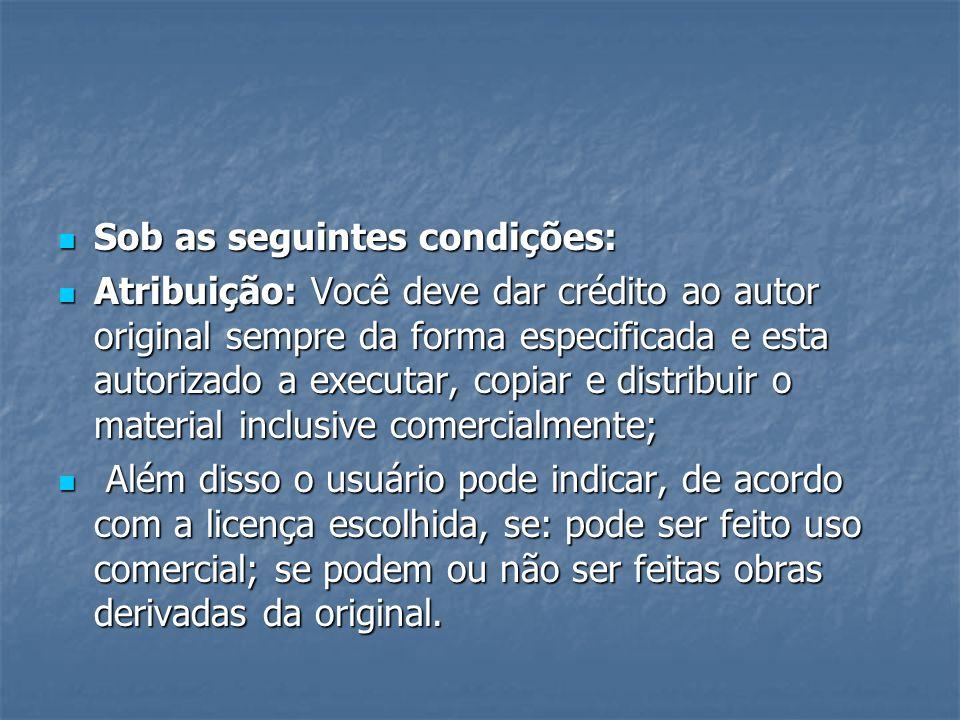 Sob as seguintes condições: